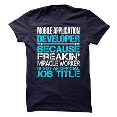 Mobile Application Developer T-Shirt Hoodie Sweatshirts aeu. Check price ==► http://graphictshirts.xyz/?p=80670