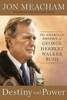 DESTINY AND POWER American Odyssey George Herbert Walker Bush Jon Meacham book