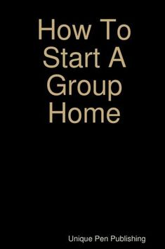 How to Start a Group Home