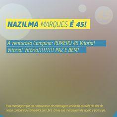 #MensagemPorAmorACampina enviada através do site http://romero45.com.br/ Obrigado, Nazilma.