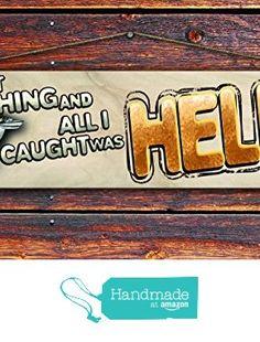 """I Went Fishing & All I Caught was Hell"" - 4""x12"" Reclaimed Pallet Wood Sign - Handmade in Nashville, TN from Sawyer's Mill Inc. http://www.amazon.com/dp/B01AH3YN52/ref=hnd_sw_r_pi_dp_wfyUwb08PNGWK #handmadeatamazon"