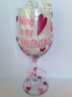 Valentine's Day Wine Glass Wine is My by TwoHauteMums on Etsy