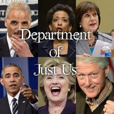 Corrupt line-up.....  Department of Just Us - the ones who are getting away with criminal activities and the the ones who are enabling them!