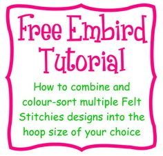 FREE Embird Tutorial - combining and colour-sorting Felt Stitchies designs