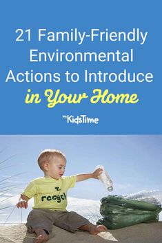 21 Family-Friendly Environmental Actions to Introduce in Your Home