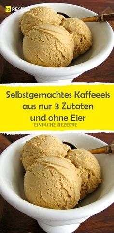 Selbstgemachtes Kaffeeeis aus nur 3 Zutaten und ohne Eier Homemade coffee ice cream from only 3 ingredients and without eggs Malaysian Dessert, Thermomix Desserts, Coffee Ice Cream, Homemade Ice Cream, Parfait, Bread Baking, Food Inspiration, Sweet Tooth, Food And Drink