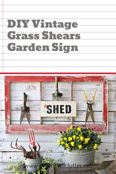 I used a metal sign, paint & stencils, and a vintage grass clipper to make a sign for my shed. I hung it with an old window frame. #sheshed #shed #gardenshed #junkgarden #gardenjunk #signs #oldsignstencils #stencil Paint Stencils, Stencil Painting, Shed Signs, Diy Signs, Garden Junk, Clutter Organization, She Sheds, Garden Signs, Funky Junk