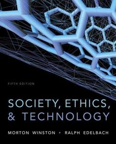 From today's headlines to your textbook, SOCIETY, ETHICS, AND TECHNOLOGY, Fifth Edition, explores the cutting edge of technological innovation and how these advances represent profound moral dilemmas