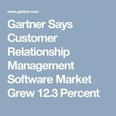 Gartner Says Customer Relationship Management Software Market Grew 12.3 Percent
