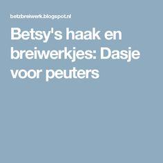 Betsy's haak en breiwerkjes: Dasje voor peuters