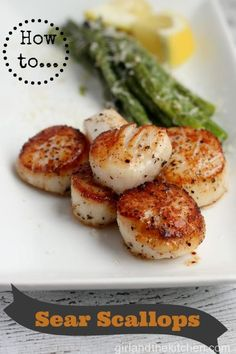 How to Sear Scallops. Girl and the Kitchen.  learn how sear your scallops just like the the restaurant pros do!