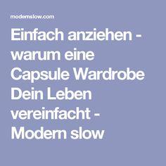 Einfach anziehen - warum eine Capsule Wardrobe Dein Leben vereinfacht - Modern slow