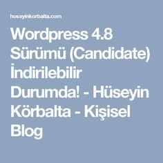Wordpress 4.8 Sürümü (Candidate) İndirilebilir Durumda! - Hüseyin Körbalta - Kişisel Blog