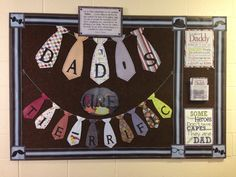 Father's Day bulletin board. Dads are tie riffic.