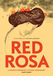 "Read ""Red Rosa A Graphic Biography of Rosa Luxemburg"" by Kate Evans available from Rakuten Kobo. A graphic novel of the dramatic life and death of German revolutionary Rosa Luxemburg A giant of the political left, Ros. Margaret Sanger, Evans, Red Rosa, Read Red, Revolutionaries, Book Quotes, Good Books, Free Books, Artist"