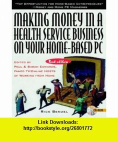 Making Money in a Health Service Business on Your Home-Based PC (9780079131393) Rick Benzel, Paul Edwards, Sarah Edwards , ISBN-10: 0079131395  , ISBN-13: 978-0079131393 ,  , tutorials , pdf , ebook , torrent , downloads , rapidshare , filesonic , hotfile , megaupload , fileserve
