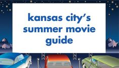 Free (or Cheap) Summer Movies in KC: 2014 - All About Kansas City - Web Exclusives 2014 - Kansas City, MO