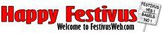 Happy Festivus! Welcome to Festivus Web. Festivus Yes! Bagels No!