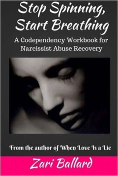 Amazon.com: Stop Spinning, Start Breathing: A Codependency Workbook for Narcissist Abuse Recovery (9781495253072): Zari L Ballard: Books