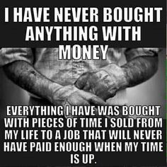 Inspirational Quotes About Strength : QUOTATION – Image : Quotes Of the day – Description I have never bought anything with money meme. Sharing is Caring – Don't forget to share this quote ! Quotable Quotes, Wisdom Quotes, True Quotes, Quotes To Live By, Motivational Quotes, Funny Quotes, Being Real Quotes, Dad Qoutes, Fatherhood Quotes