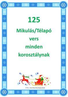 A magyar mikulás versek legjavát, 125 ünnepi verset, és Mikulás dalokat, rigmusokat gyűjtöttünk egybe, amely a legkisebbektől a felnőttekig mindenkihez szólnak.