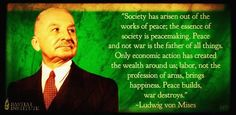 Peace not war - Ludwig von Mises