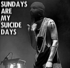Thank God its Friday cause Fridays will always be better than Sundays cause Sundays are my suicide days   |-/