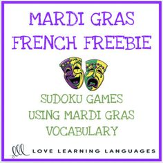 Free French Mardi Gras Sudoku Games Use these 2 sudoku games to have some fun and practice French Mardi Gras vocabulary. 2 versions with answer keys are included. Students place a word in each empty box so that each row, column and nine box square contains each of the words. Related Products ⭐ French Mardi Gras Exit Tickets ⭐ French Mardi Gras Taboo Game - Jeu de Tabou en Français...