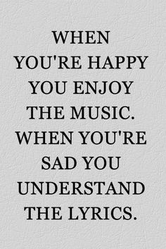 When You Are Happy Enjoy The Music Daily LifeQuotes