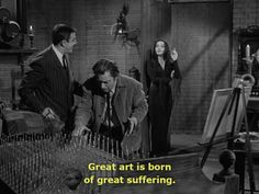 Addams Family- so very true Addams Family Members, The Addams Family 1964, Addams Family Tv Show, Adams Family, Gomez And Morticia, Morticia Adams, Charles Addams, Artist Problems, The Munsters