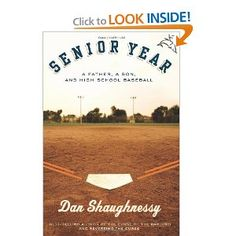 I'm reading this book right now.  It was recommended to my husband but he refused to read it.  He was just too close to the subject.  So I'm reading it anyway.  It's about a father, a son, and high school baseball during the son's senior year.  It is an outstanding book for any parent with a son playing sports for his final season.