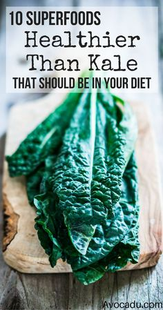 Healthy Foods to Lose Weight | Foods Healthier than Kale | Healthy Superfoods for Weight Loss | http://avocadu.com/10-superfoods-healthier-than-kale/