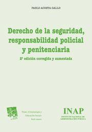 Derecho de la seguridad, responsabilidad policial y penitenciaria /Pablo Acosta Gallo.. -- 2ª ed. corregida y aumentada.. -- Valencia : Tirant lo Blanch, 2015.