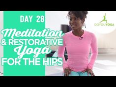 Day 28 - 14 mins - Meditation and Restorative Yoga for the Hips - 30 Day Meditation Challenge - YouTube