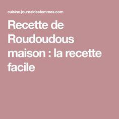 Recette de Roudoudous maison : la recette facile