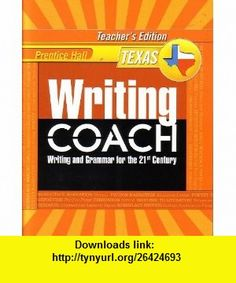 Prentice Hall Writing Coach Writing and Grammar for the 21st Century [Texas Teachers Edition] Grade 11 (9780132529983) Jeff Anderson, Kelly Gallagher , ISBN-10: 013252998X  , ISBN-13: 978-0132529983 , ASIN: B004IFXEK6 , tutorials , pdf , ebook , torrent , downloads , rapidshare , filesonic , hotfile , megaupload , fileserve