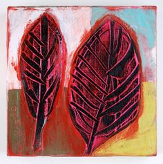 "Two Leaves  Barbara Gilhooly (c) 2011  6 x 6""  acrylic on birch"