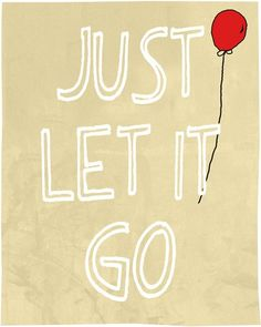 Just Let It Go.......Been doing this a lot  lately! I am blessed with wonderful friends who have supported me so much this year <3