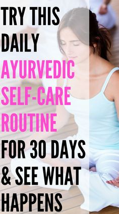 Daily self-care routine to try... Try this daily self-care routine from Ayurveda for 30 days and see what happens. #ayurveda #selfcare