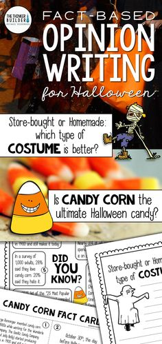 "Opinion Writing for Halloween! Two complete lessons, each with carefully chosen facts included for students to analyze, discuss, and use to support their opinion to two engaging focus questions: ""Is candy corn the ultimate Halloween candy?"" and ""Store-bought or homemade: which type of costume is better?"" Complete with lesson plan, printables, and extensions. Gr 3-5 ($). Or see the Year-Long Bundle here: https://www.teacherspayteachers.com/Product/Fact-Based-Opinion-Writing-BUNDLE-2480913"