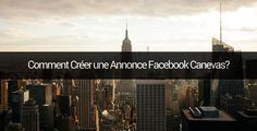 Comment Créer une Annonce Facebook avec un Canevas?