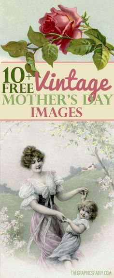 10 Free vintage Mother's Day Images! So many pretty Graphics to use on Mother's Day Cards and Crafts!