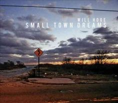 Will Hoge - Small Town Dreams, Grey