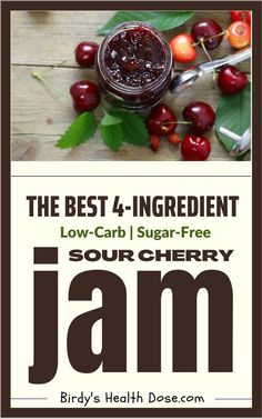 This low-carb, vegan, sugar-free homemade sour cherry jam is the right jam option for young children, but also for those who have given up sugar or want to reduce its amount. It's made only from 4 ingredients. Spicy Recipes, Keto Recipes, Healthy Recipes, Sour Cherry Jam, Sour Taste, Vegan Sugar, 4 Ingredients, Health And Nutrition, Yummy Food