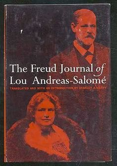 Lou Andreas-Salomé: The Freud Journal (1958/1964) http://freudquotes.blogspot.sk/2014/03/lou-andreas-salome-freud-journal.html