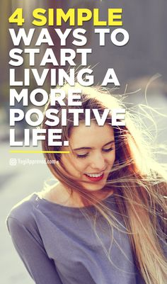 4 Simple Ways to Start Living a More Positive Life