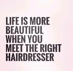 Make your appointment today and meet the right hair dresser for youn