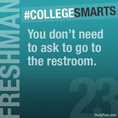 You don't need to ask to go to the restroom. #CollegeSmarts #StudyPods www.studypods.com