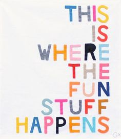 [two-column] In the words of artist Rachel Castle, this is where the fun stuff happens. The Words, Party Quotes, Painting Quotes, Quotes To Paint, Toy Rooms, Kids Rooms, Room Kids, Uni Room, Child Room