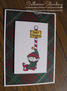 Image from Stampin' Up! stamp set, coloured in with Stampin' Blends. Background paper from Wrapped in Plaid specialty designer series paper. Christmas Flyer, Christmas Is Coming, Christmas Themes, Kids Christmas, Christmas 2019, Holiday Cards, Christmas Cards, Xmas Elf, Wink Of Stella